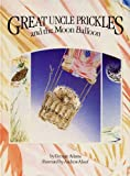 img - for Great Uncle Prickles and the Moon Balloon book / textbook / text book