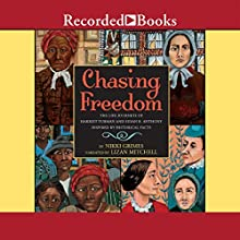 Chasing Freedom: The Life Journeys of Harriet Tubman and Susan B. Anthony, Inspired by Historical Facts (       UNABRIDGED) by Nikki Grimes Narrated by Lizan Mitchell