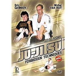 Ju-Jitsu: Forbidden Techniques by Eric Garnier & Michel Van Rijt