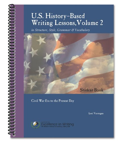 U. S. History-based Writing Lessons : Volume 2: Civil War Era to the Present Day