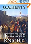 The Boy Knight (Annotated): A Tale of...