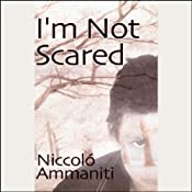 I'm Not Scared | [Niccolo Ammaniti]