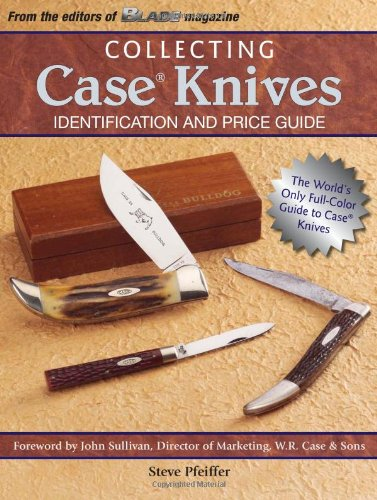 Book cover Collecting Case Knives: Identification and Price Guide