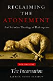 img - for Reclaiming the Atonement, Volume 1: The Incarnate Word book / textbook / text book