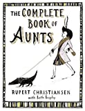 The Complete Book of Aunts (1615523049) by Christiansen, Rupert