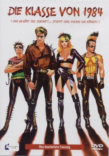 Die Klasse von 1984 - uns gehört die Zukunft... Stoppt uns wenn ihr könnt!