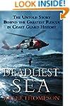 Deadliest Sea: The Untold Story Behin...