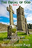 The Equal of God: Book 2 An Irish Family Historical Saga: A Novel of Ireland Before and After the Irish Famine