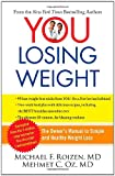 YOU: Losing Weight: The Owner&#039;s Manual to Simple and Healthy Weight Loss