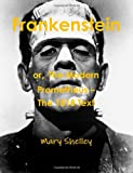 Mary Shelley Frankenstein or The Modern Prometheus - The 1818 Text