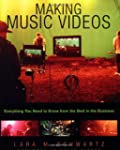Making Music Videos: Everything You N...