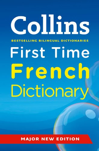 Collins First Time French Dictionary. PDF