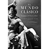 El mundo clásico: La epopeya de Grecia y Roma (Serie Mayor (critica))