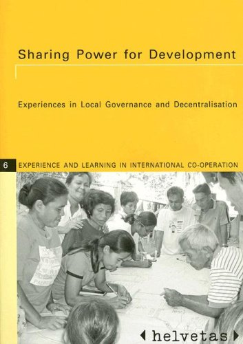 Local Experiences: Sharing Power for Development: Experiences in Local Governance and Decentralisation (Experiences and Learning in International Cooperation Series)