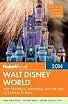 Fodor's Walt Disney World 2014: with...