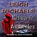 Return to Amberley (       UNABRIDGED) by Leigh Michaels Narrated by Jaicie Kirkpatrick