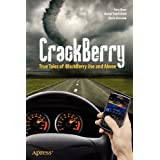 CrackBerry: True Tales of BlackBerry Use and Abuse (Books for Professionals by Professionals) ~ Kevin Michaluk