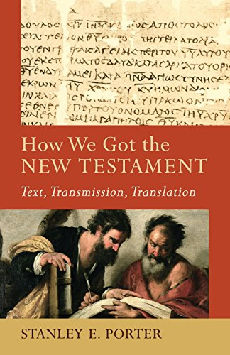 How We Got the New Testament: Text, Transmission, Translation (Acadia Studies in Bible and Theology)