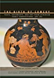 The Birth of Comedy: Texts, Documents, and Art from Athenian Comic Competitions, 486-280