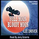 Full Moon - Bloody Moon: Chase Dagger (       UNABRIDGED) by Lee Driver Narrated by Gene Engene