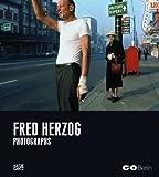 Fred Herzog: Photographs by Fred Herzog (April 30 2011)