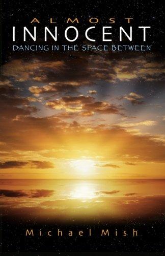 Almost Innocent: Dancing in the Space Between