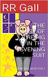 The Case Of The Pig In The Evening Suit by RR Gall ebook deal