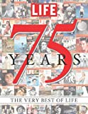 img - for LIFE 75 Years: The Very Best of LIFE book / textbook / text book