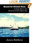 Bound For Distant Seas: A Voyage Alon...