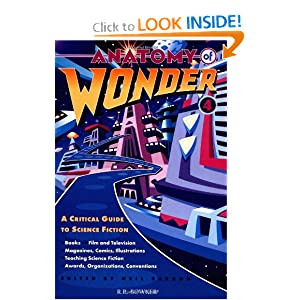 Anatomy Of Wonder 4: A Critical Guide To Science Fiction, Fourth Edition by Neil Barron and Neil, editor Barron