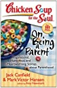 Chicken Soup for the Soul On Being a Parent