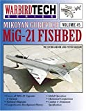 Mikoyan Gurevich MiG-21 Fishbed - Warbird Tech Vol. 45 (1580071066) by Gordon, Yefim