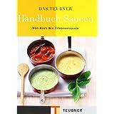 """Das TEUBNER Handbuch Saucen (Teubner Handb�cher)von """"Teubner"""""""