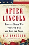 After Lincoln: How the North Won the...