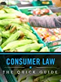 img - for Consumer Law: The Quick Guide book / textbook / text book