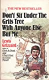 Don't Sit Under the Grits Tree with Anyone Else but Me (0446344672) by Grizzard, Lewis