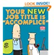 """Your New Job Title Is """"Accomplice"""": A Dilbert Book (Dilbert Collections)"""