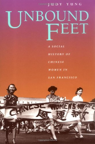 unbound feet a social history of chinese women in san francisco