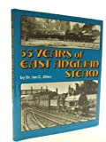 55 Years of East Anglian Steam Ian C. Allen