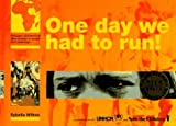 img - for One Day We Had To Run,Trd by Sybella Wilkes (1995) Hardcover book / textbook / text book