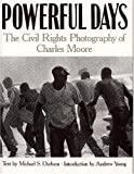 Powerful Days: Civil Rights Photography Charles Moore
