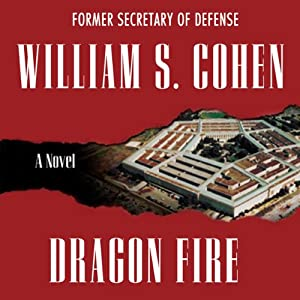 Dragon Fire: A Novel | [William S. Cohen]