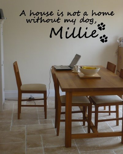 A House Is Not A Home Without A Dog Personalised Wall Art Sticker Mural, Extra Large 120Cm(W) X 41Cm(H)