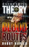 Everything Theory: Blood Routes