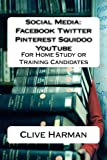 Social Media: Facebook Twitter Pinterest Squidoo YouTube: For Home Study or Training Candidates