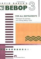 How to Play Bebop - Volume 3