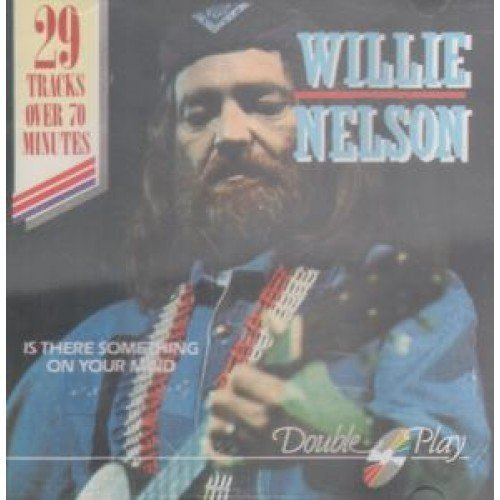 Willie Nelson - Is There Something on Your Mind - Zortam Music