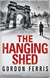 Gordon Ferris The Hanging Shed (Douglas Brodie)