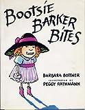 Bootsie Barker Bites (0399221255) by Bottner, Barbara