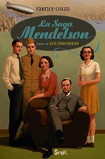 La saga Mendelson : [2] : Les insoumis